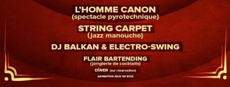 L'Homme Canon / Concerts / Barmen Acrobatique / Dj's / Jeux